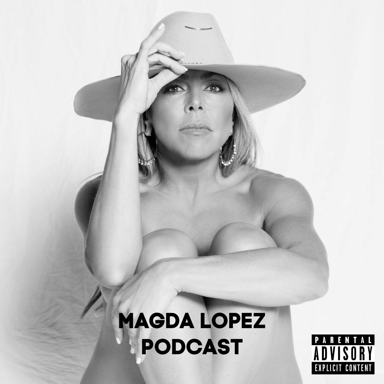 Magda Lopez Podcast